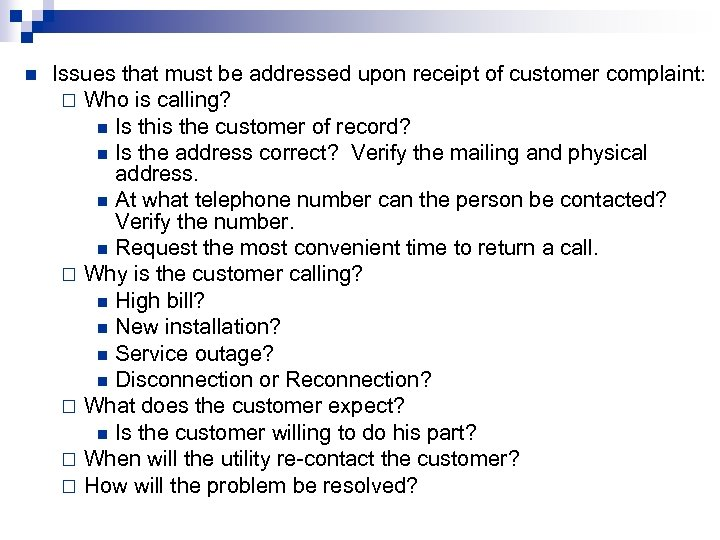 n Issues that must be addressed upon receipt of customer complaint: ¨ Who is