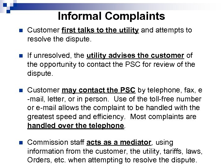 Informal Complaints n Customer first talks to the utility and attempts to resolve the