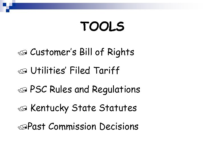 TOOLS / Customer's Bill of Rights / Utilities' Filed Tariff / PSC Rules and
