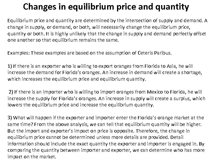 Changes in equilibrium price and quantity Equilibrium price and quantity are determined by the