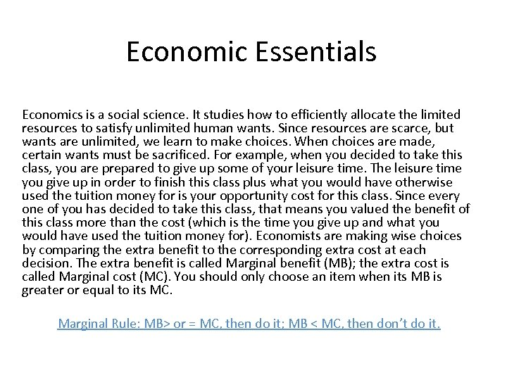 Economic Essentials Economics is a social science. It studies how to efficiently allocate the