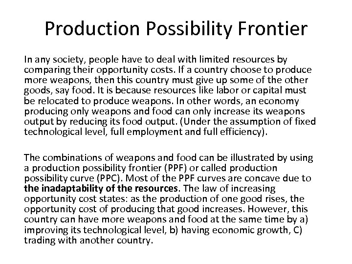 Production Possibility Frontier In any society, people have to deal with limited resources by