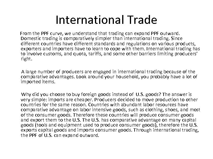 International Trade From the PPF curve, we understand that trading can expand PPF outward.