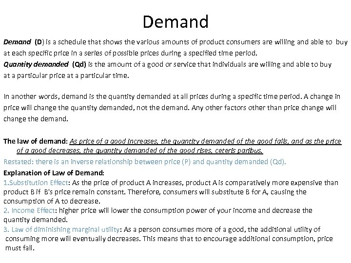 Demand (D) is a schedule that shows the various amounts of product consumers are