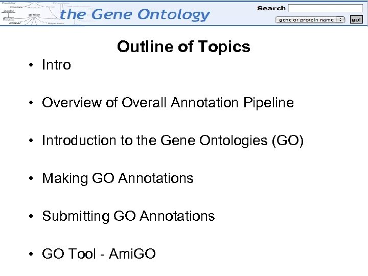 Outline of Topics • Intro • Overview of Overall Annotation Pipeline • Introduction to