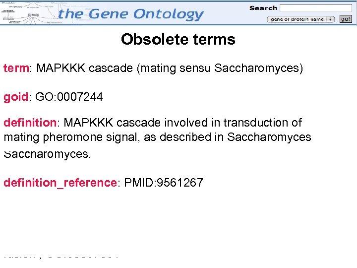 Obsolete terms term: MAPKKK cascade (mating sensu Saccharomyces) goid: GO: 0007244 definition: MAPKKK cascade