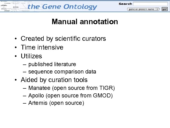 Manual annotation • Created by scientific curators • Time intensive • Utilizes – published