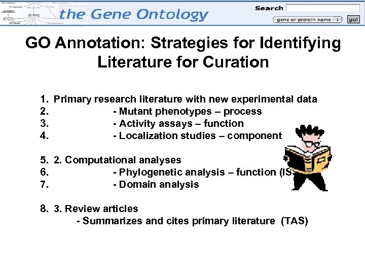 GO Annotation: Strategies for Identifying Literature for Curation 1. Primary research literature with new