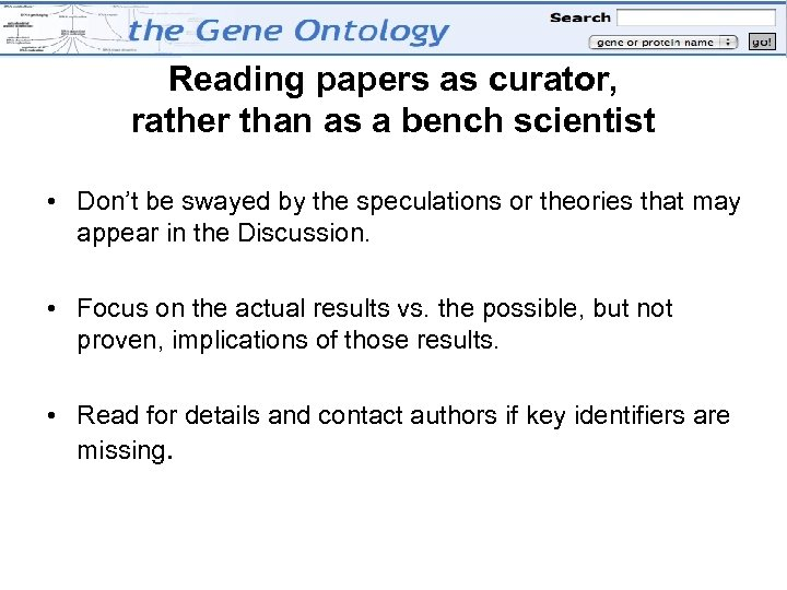 Reading papers as curator, rather than as a bench scientist • Don't be swayed
