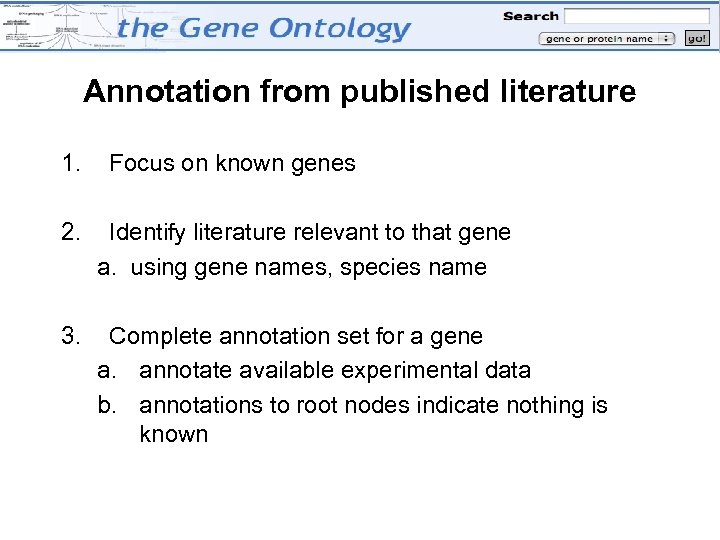 Annotation from published literature 1. Focus on known genes 2. Identify literature relevant to