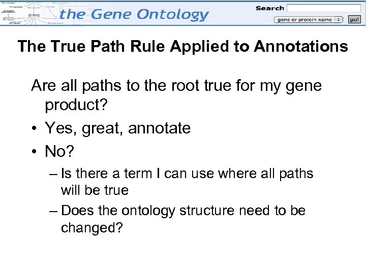 The True Path Rule Applied to Annotations Are all paths to the root true