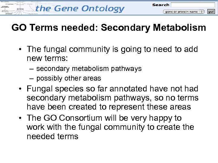 GO Terms needed: Secondary Metabolism • The fungal community is going to need to