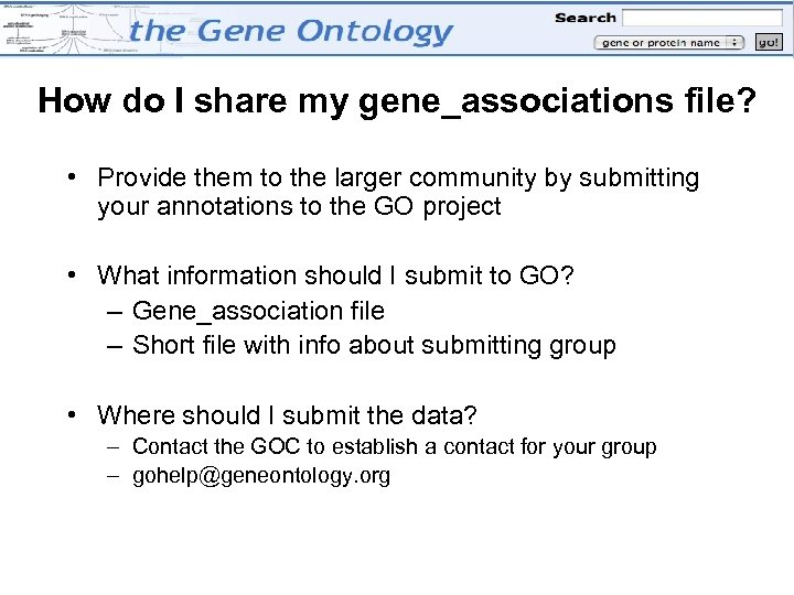 How do I share my gene_associations file? • Provide them to the larger community