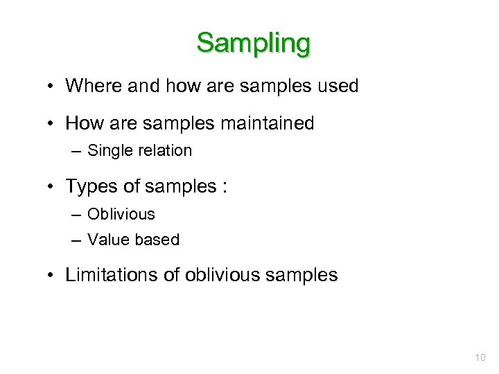 Sampling • Where and how are samples used • How are samples maintained –