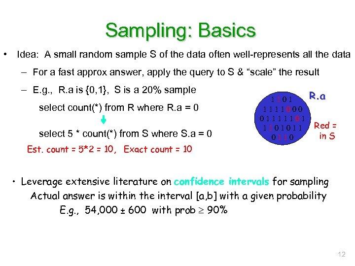 Sampling: Basics • Idea: A small random sample S of the data often well-represents