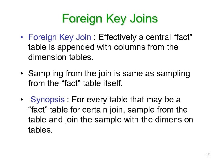 """Foreign Key Joins • Foreign Key Join : Effectively a central """"fact"""" table is"""