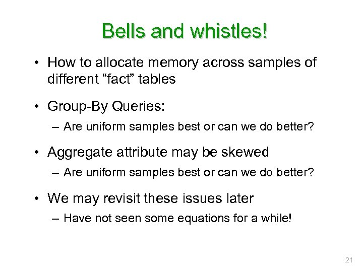 """Bells and whistles! • How to allocate memory across samples of different """"fact"""" tables"""