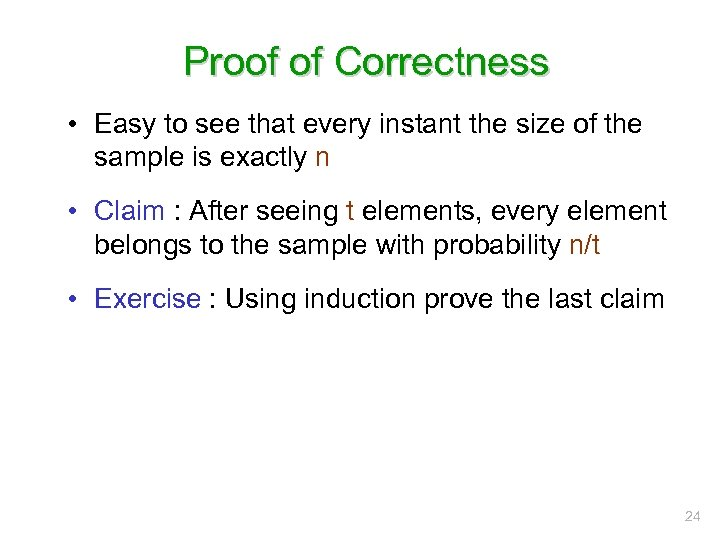 Proof of Correctness • Easy to see that every instant the size of the
