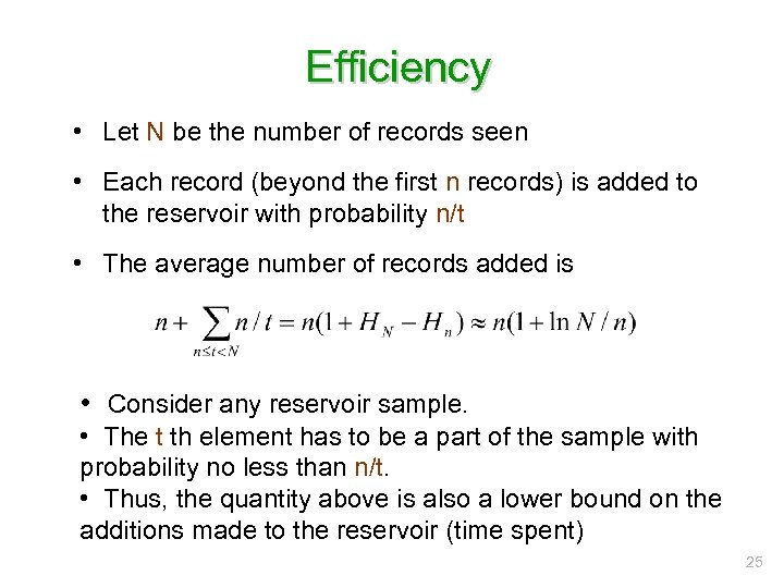 Efficiency • Let N be the number of records seen • Each record (beyond