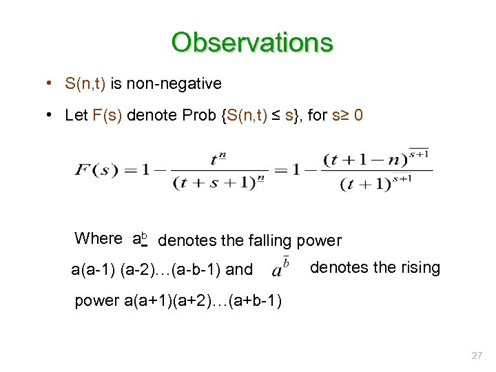 Observations • S(n, t) is non-negative • Let F(s) denote Prob {S(n, t) ≤