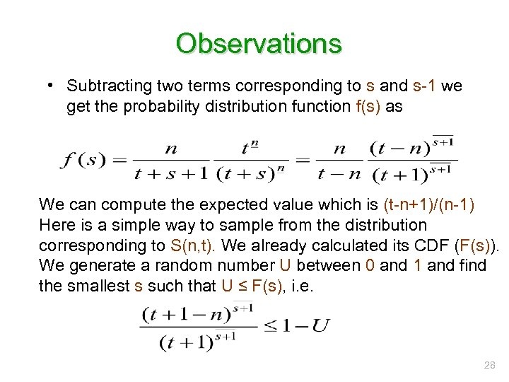 Observations • Subtracting two terms corresponding to s and s-1 we get the probability