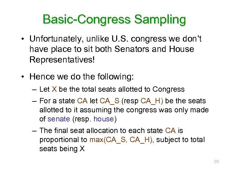 Basic-Congress Sampling • Unfortunately, unlike U. S. congress we don't have place to sit