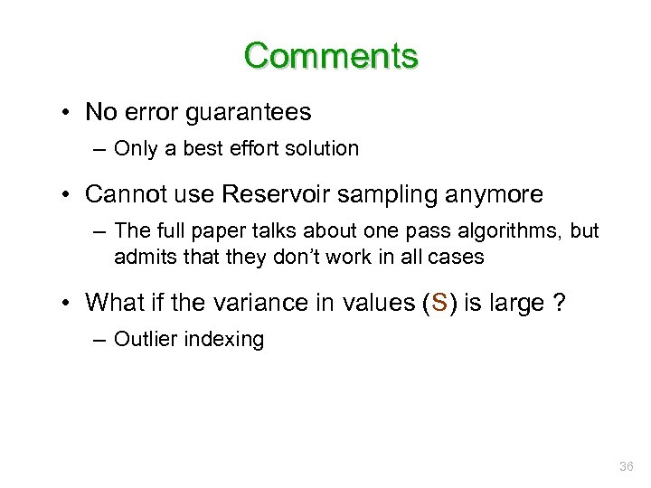 Comments • No error guarantees – Only a best effort solution • Cannot use