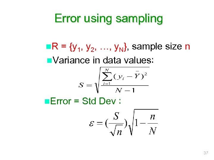 Error using sampling n. R = {y 1, y 2, …, y. N}, sample