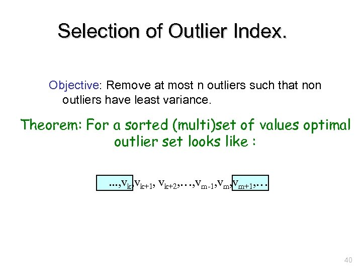 Selection of Outlier Index. Objective: Remove at most n outliers such that non outliers