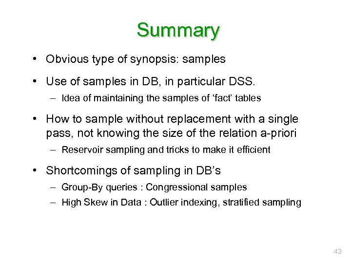 Summary • Obvious type of synopsis: samples • Use of samples in DB, in