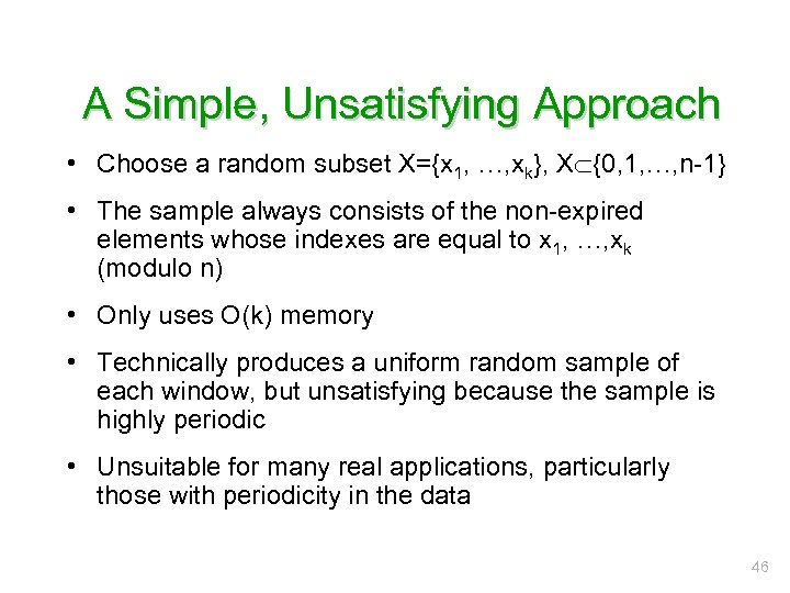 A Simple, Unsatisfying Approach • Choose a random subset X={x 1, …, xk}, X
