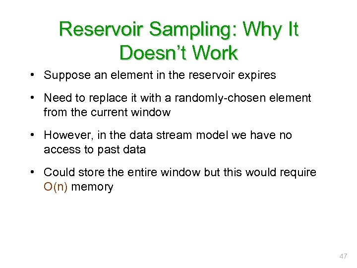 Reservoir Sampling: Why It Doesn't Work • Suppose an element in the reservoir expires