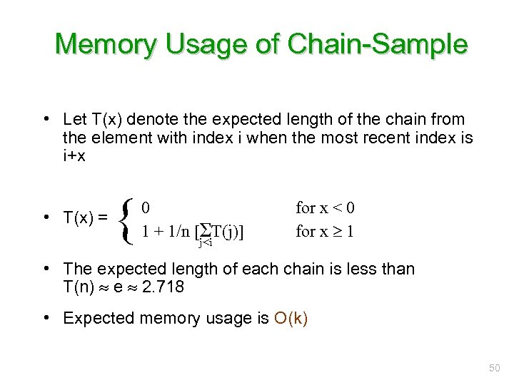 Memory Usage of Chain-Sample • Let T(x) denote the expected length of the chain
