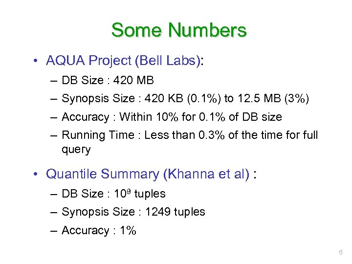 Some Numbers • AQUA Project (Bell Labs): – DB Size : 420 MB –