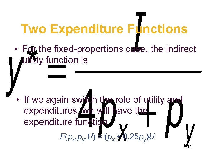 Two Expenditure Functions • For the fixed-proportions case, the indirect utility function is •