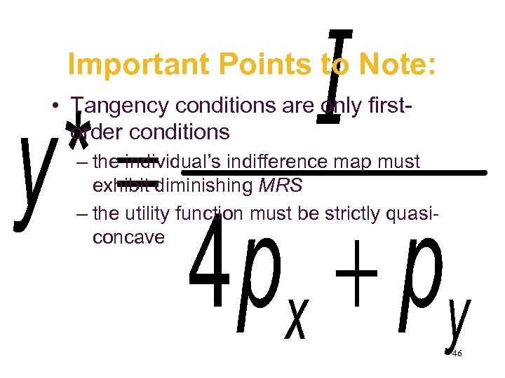 Important Points to Note: • Tangency conditions are only firstorder conditions – the individual's
