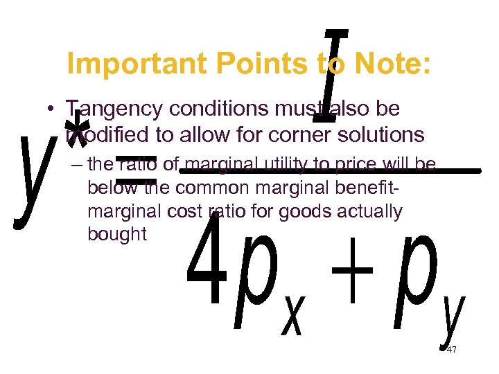 Important Points to Note: • Tangency conditions must also be modified to allow for