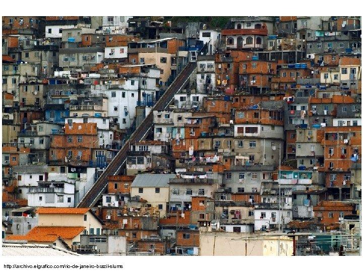 http: //archivo. elgrafico. com/rio-de-janeiro-brazil-slums