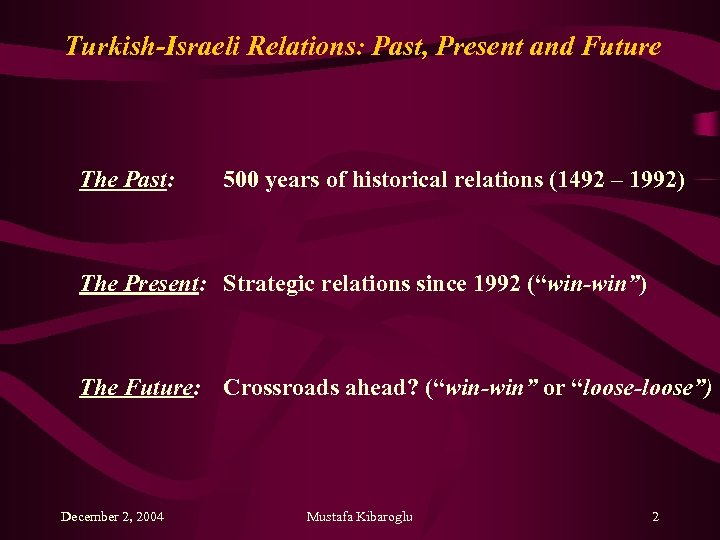 Turkish-Israeli Relations: Past, Present and Future The Past: 500 years of historical relations (1492