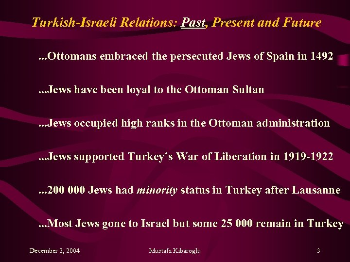 Turkish-Israeli Relations: Past, Present and Future. . . Ottomans embraced the persecuted Jews of