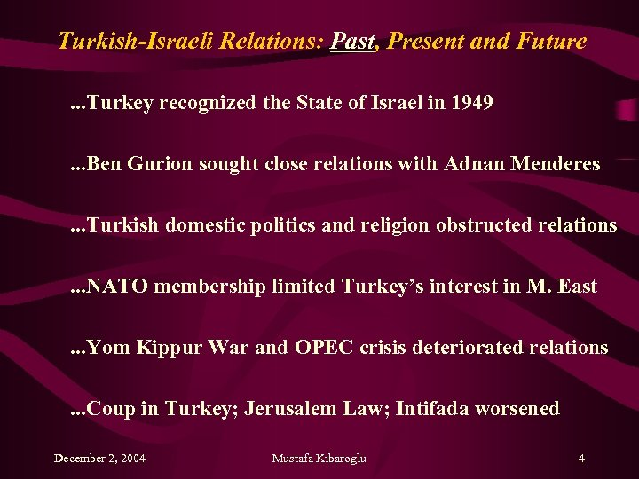 Turkish-Israeli Relations: Past, Present and Future. . . Turkey recognized the State of Israel