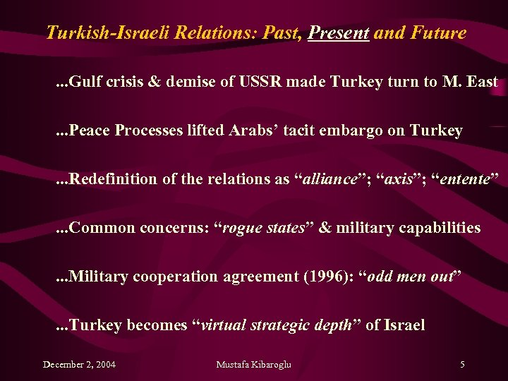Turkish-Israeli Relations: Past, Present and Future. . . Gulf crisis & demise of USSR
