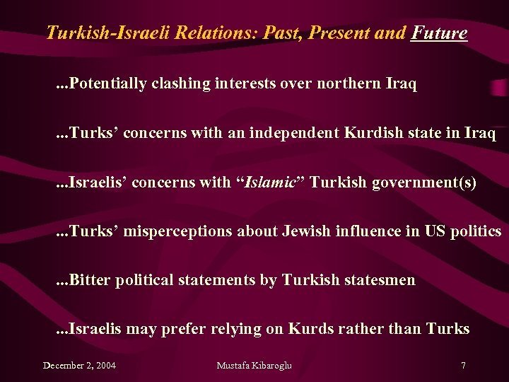 Turkish-Israeli Relations: Past, Present and Future. . . Potentially clashing interests over northern Iraq.