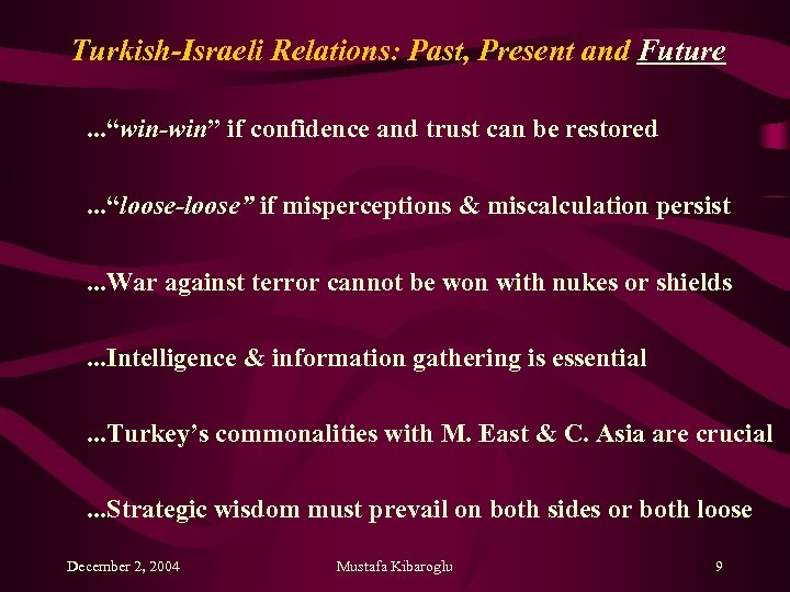 "Turkish-Israeli Relations: Past, Present and Future. . . ""win-win"" if confidence and trust can"
