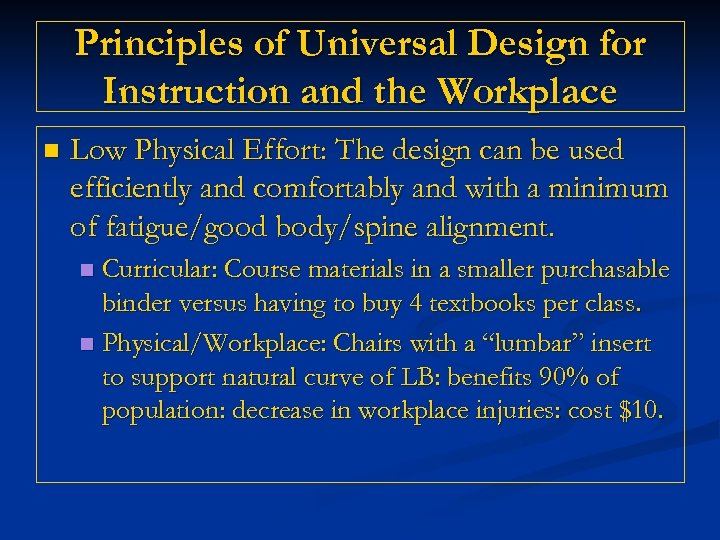 Principles of Universal Design for Instruction and the Workplace n Low Physical Effort: The