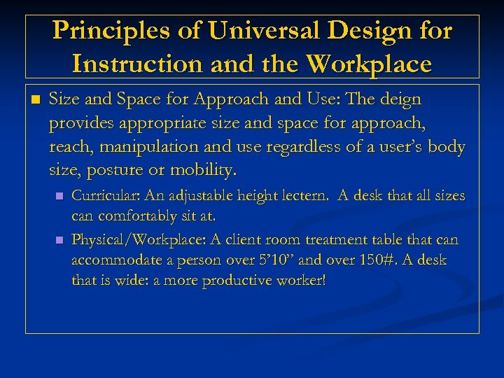 Principles of Universal Design for Instruction and the Workplace n Size and Space for