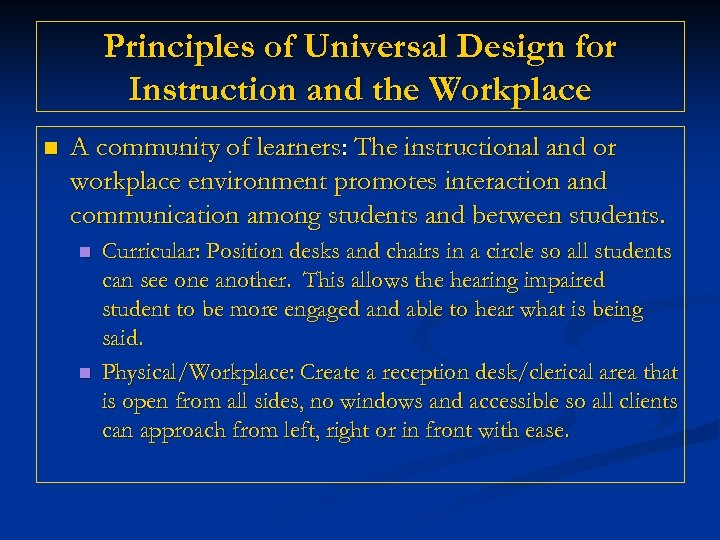 Principles of Universal Design for Instruction and the Workplace n A community of learners: