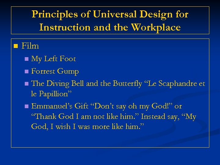 Principles of Universal Design for Instruction and the Workplace n Film My Left Foot