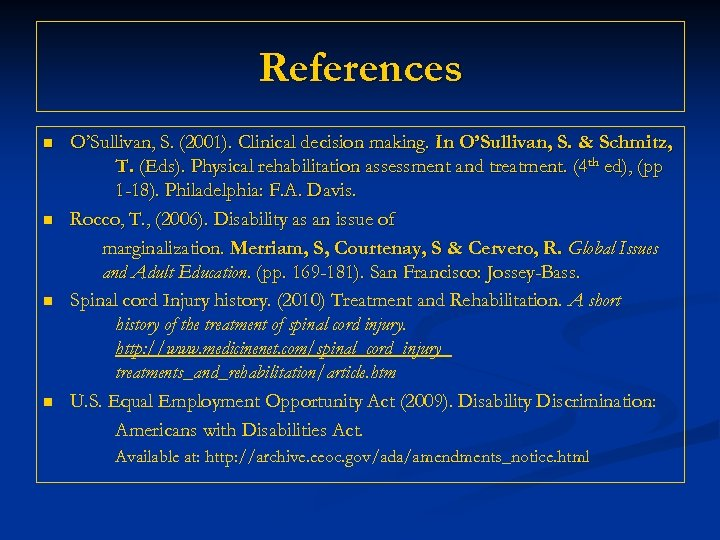 References n n O'Sullivan, S. (2001). Clinical decision making. In O'Sullivan, S. & Schmitz,