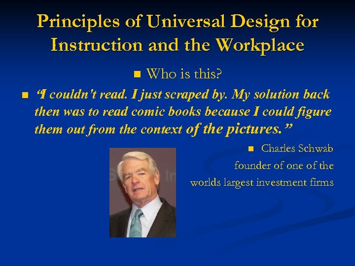 Principles of Universal Design for Instruction and the Workplace n n Who is this?